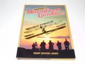 Aviation's Magnificent Gamblers (Gwyn-Jones 1981)